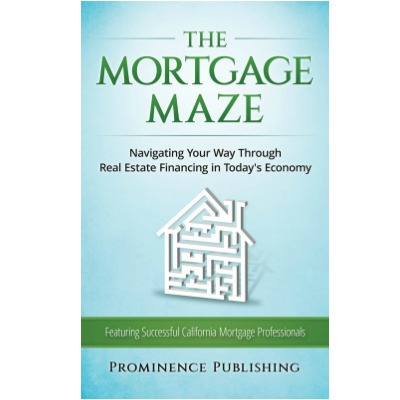Four California Mortgage Professionals Become Best Selling Authors with new co-authored book, The Mortgage Maze