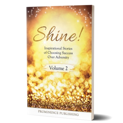 14 Inspiring Women Become Best Selling Authors with new co-authored book, Shine, Volume II: Inspirational Stories of Choosing Success Over Adversity