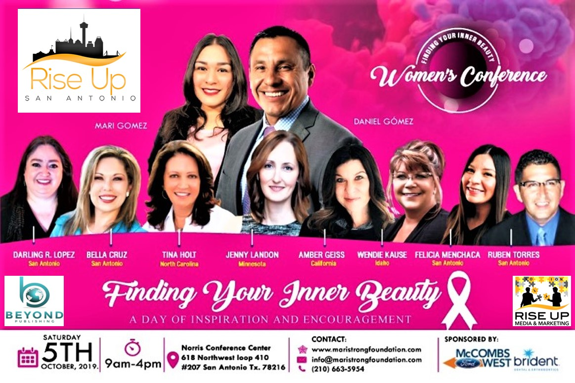 "Rise Up San Antonio Is Excited To Announce It's Full Support Of The Mari Strong Foundation Women's Conference - ""Finding Your Inner Beauty"" On October 5th, 9:am-4:pm At The Norris Conference Center"