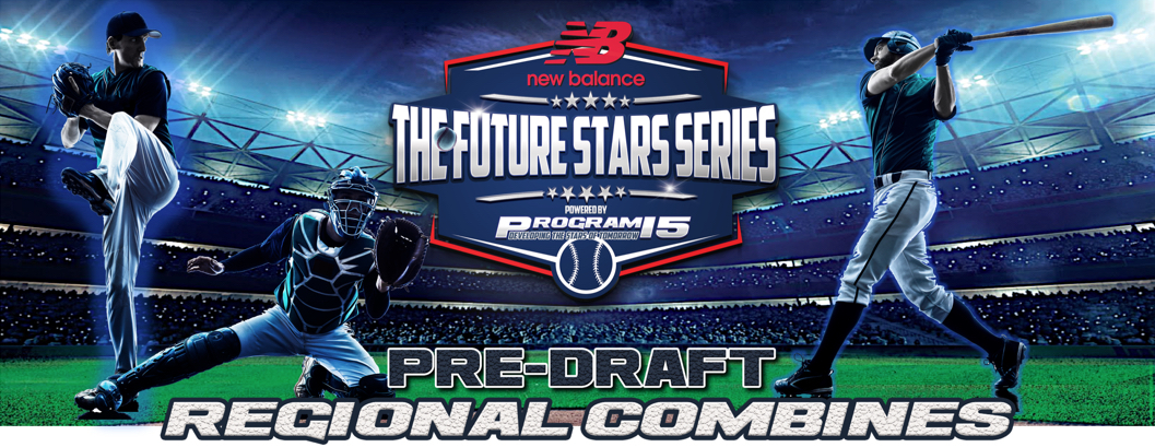 PROGRAM 15 and New Balance Baseball Future Stars Series to Host Pre-Draft Regional Combines to Support Draft Eligible Players