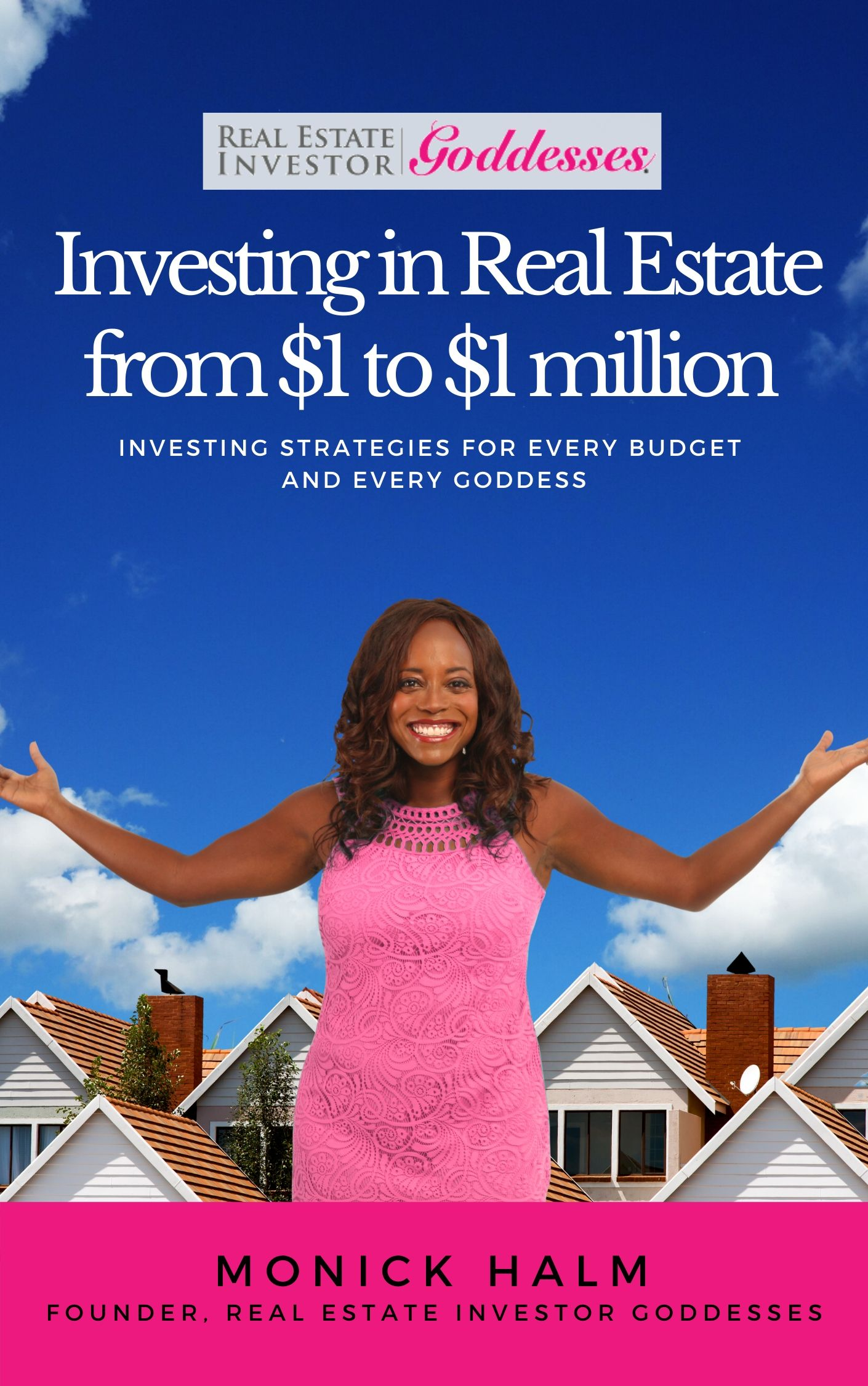 Author, Real Estate Investor And Educator Monick Halm Teaches 12 Strategies To Create Wealth For Women