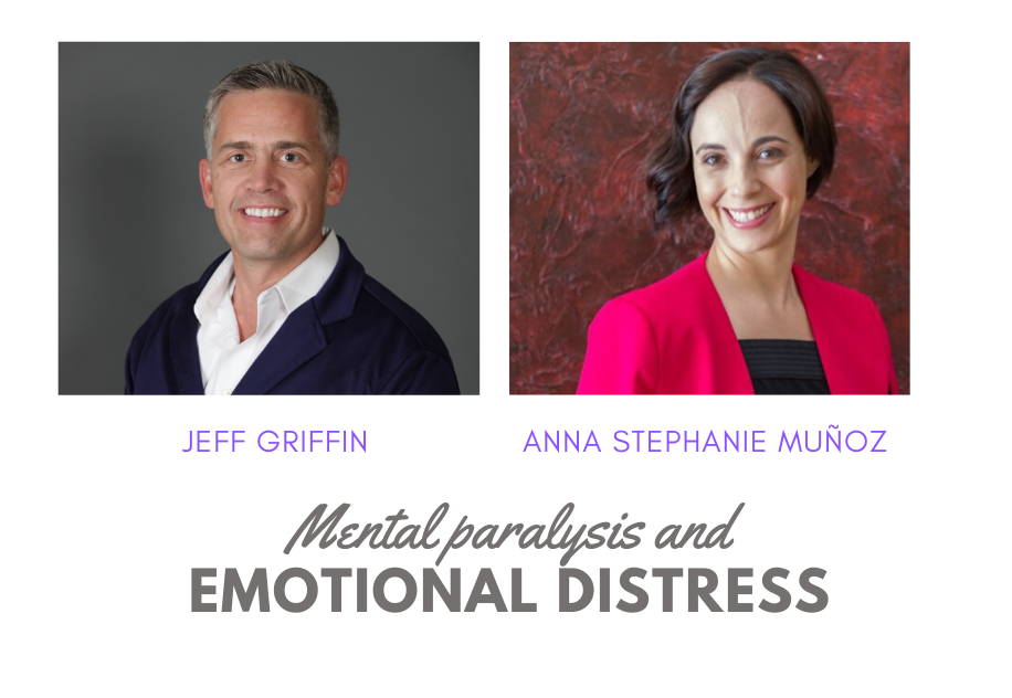"""Anna Stephanie Muñoz´s """"Facebook Lives on Stress Management"""" Featured Guest Jeff Griffin Discusses Mental Paralysis and Emotional Distress"""