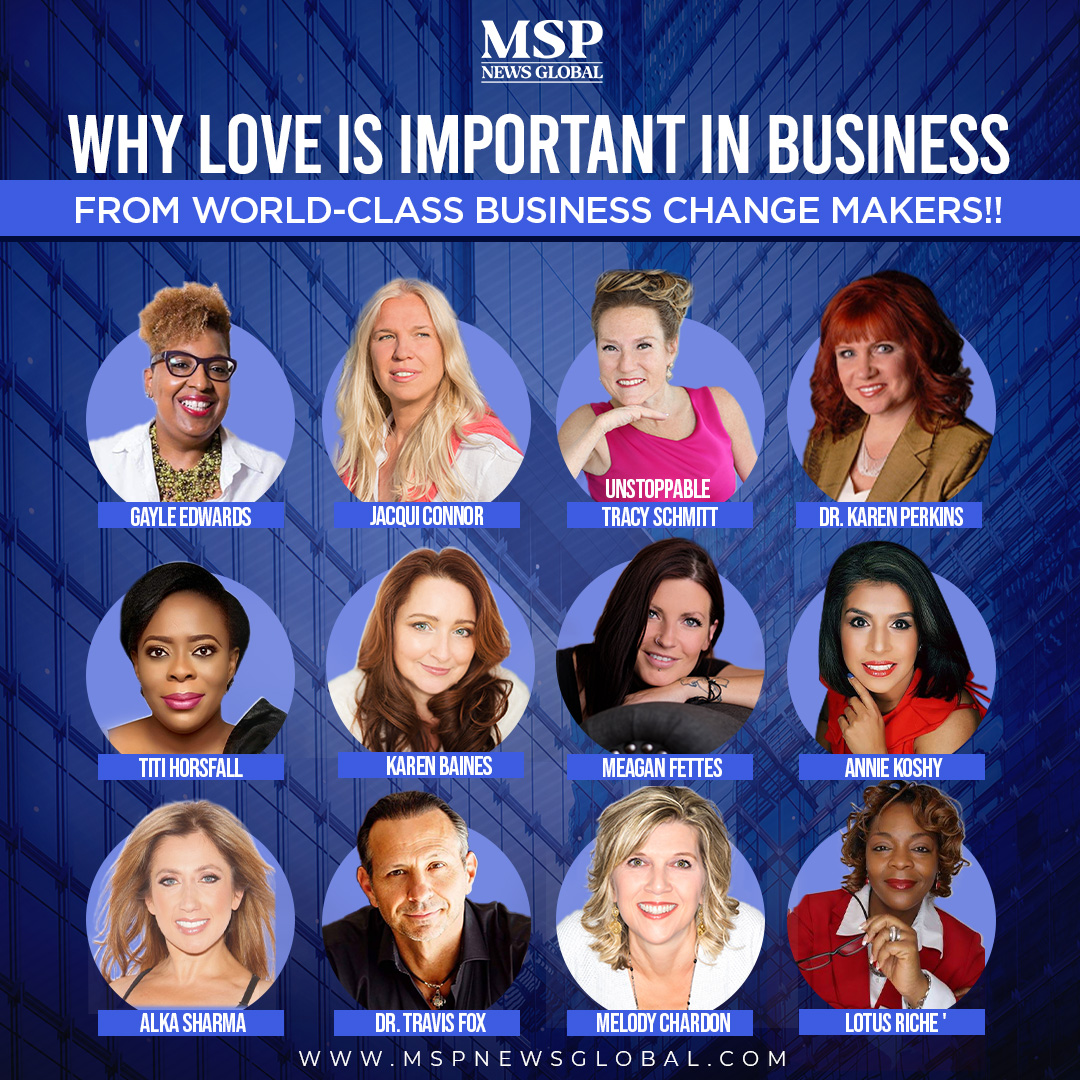 Why Love Is Important In Business From World-Class Business Change Makers Valentine's Campaign By MSP News Global